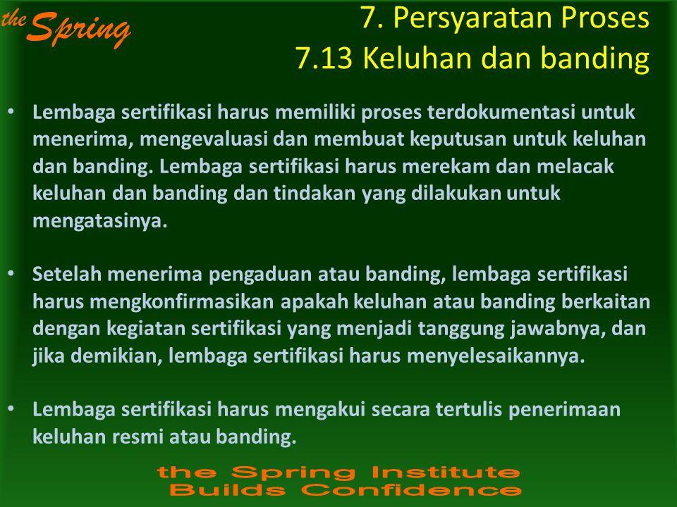 7. Persyaratan Proses 7.13 Keluhan dan banding