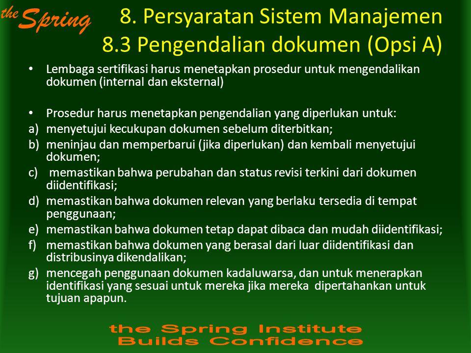 8. Persyaratan Sistem Manajemen 8.3 Pengendalian dokumen (Opsi A)
