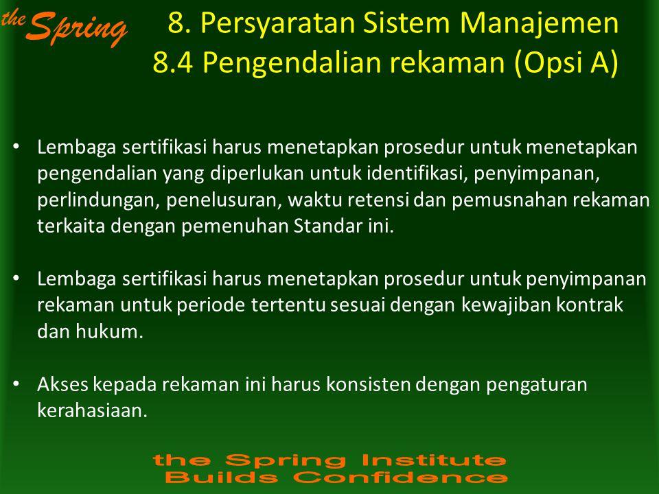 8. Persyaratan Sistem Manajemen 8.4 Pengendalian rekaman (Opsi A)