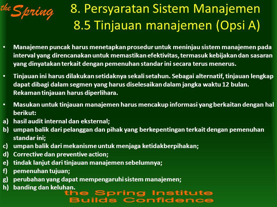 8. Persyaratan Sistem Manajemen 8.5 Tinjauan manajemen (Opsi A)