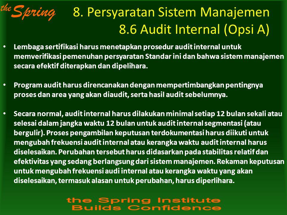 8. Persyaratan Sistem Manajemen 8.6 Audit Internal (Opsi A)