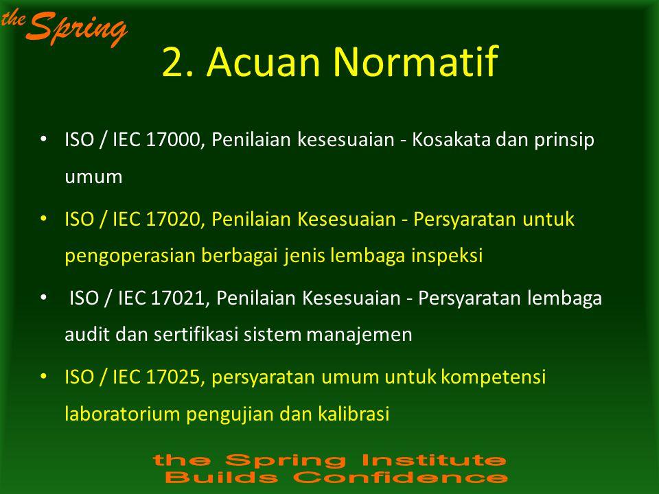 2. Acuan Normatif ISO / IEC 17000, Penilaian kesesuaian - Kosakata dan prinsip umum.