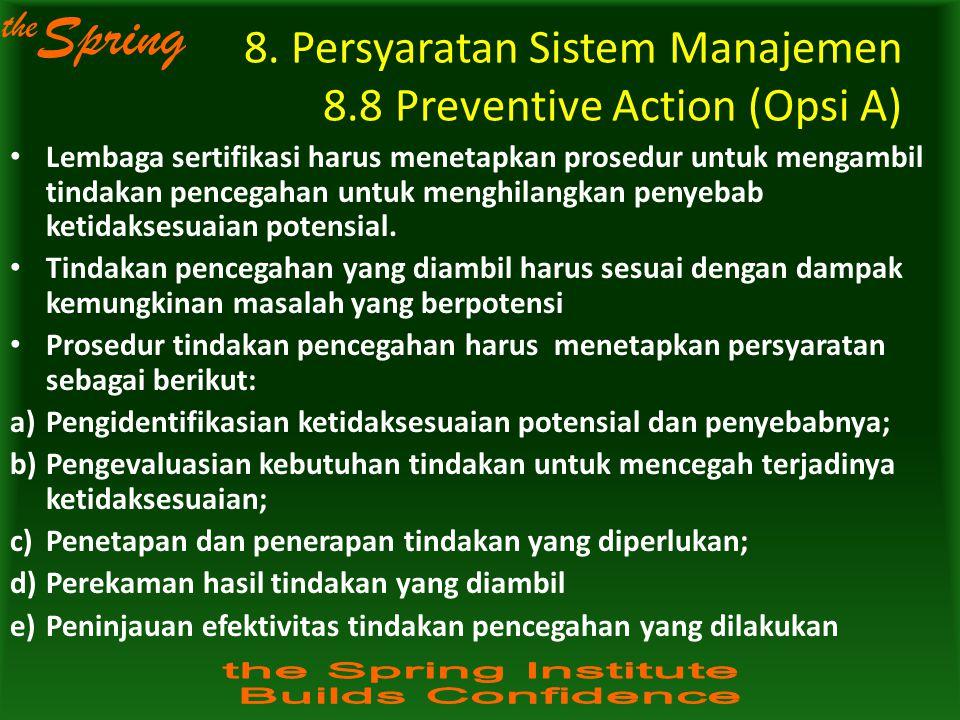 8. Persyaratan Sistem Manajemen 8.8 Preventive Action (Opsi A)
