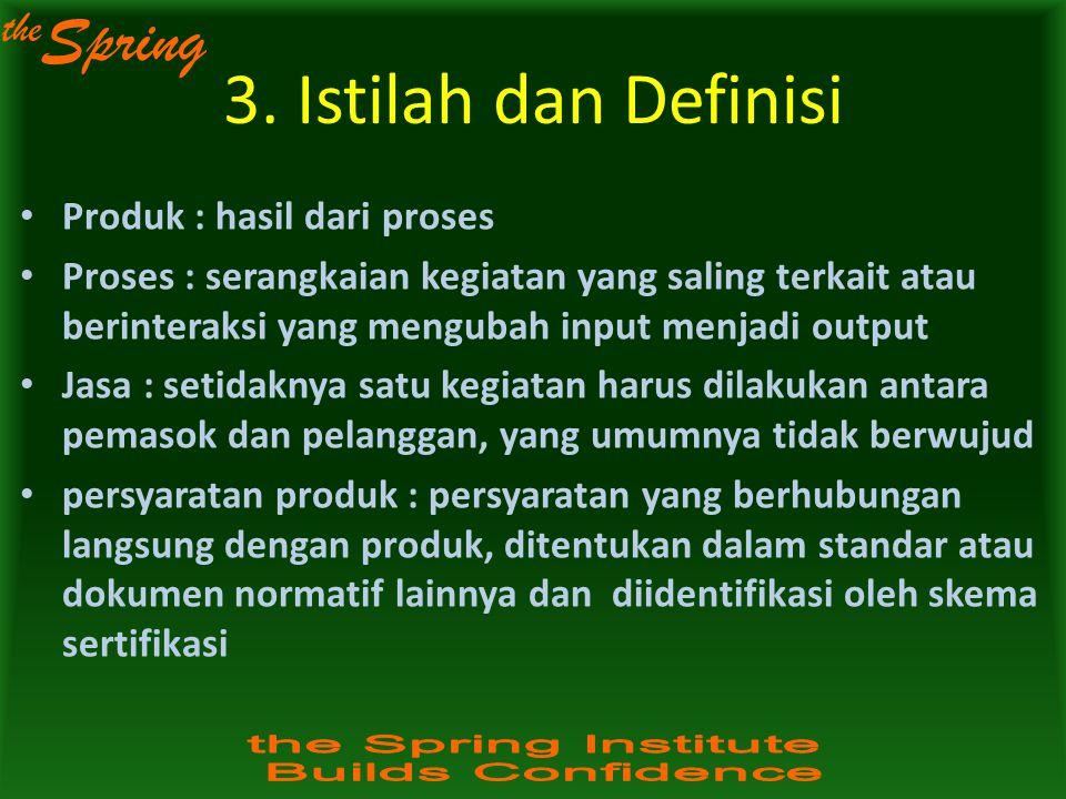 3. Istilah dan Definisi Produk : hasil dari proses