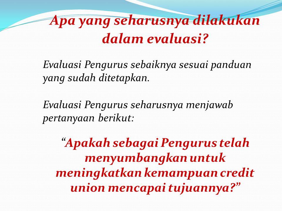 Apa yang seharusnya dilakukan dalam evaluasi