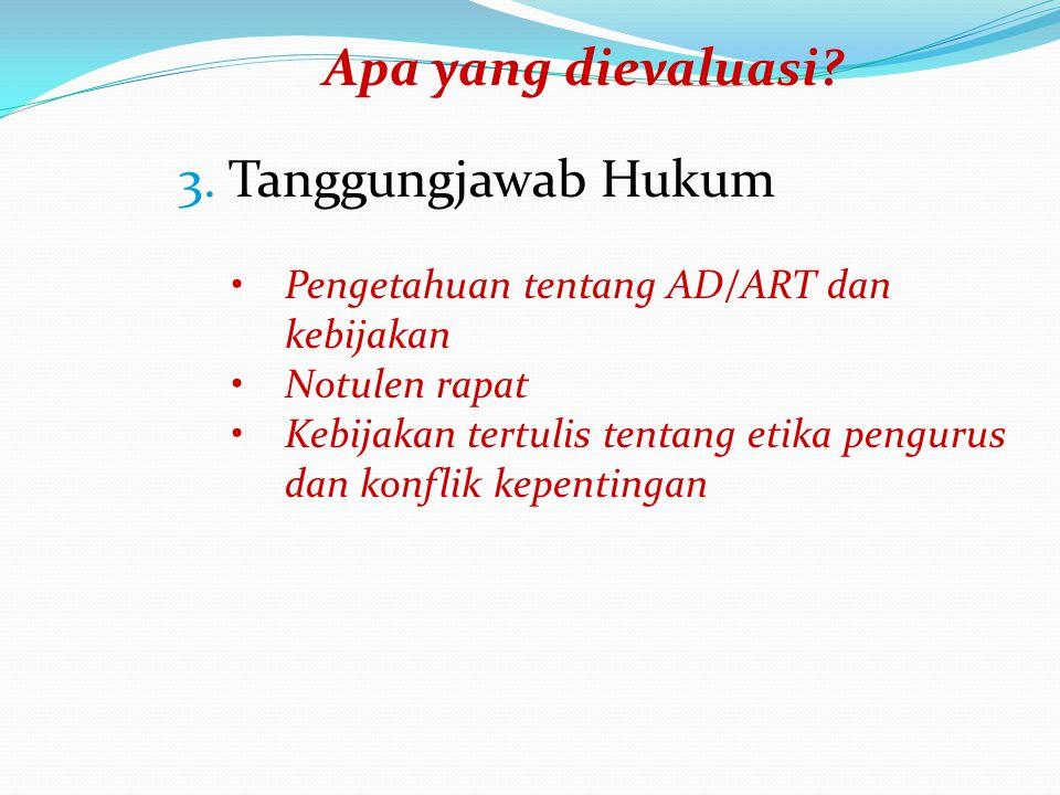 Apa yang dievaluasi 3. Tanggungjawab Hukum