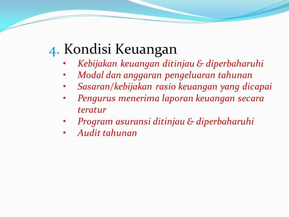 4. Kondisi Keuangan Kebijakan keuangan ditinjau & diperbaharuhi