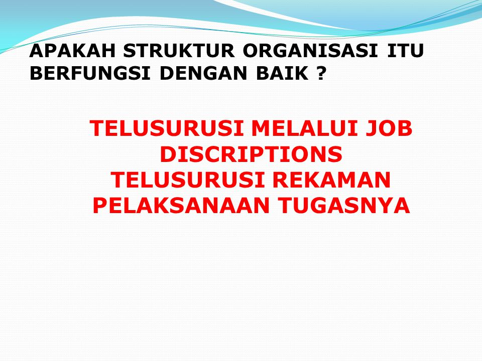 TELUSURUSI MELALUI JOB DISCRIPTIONS