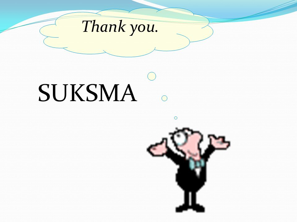 Thank you. SUKSMA