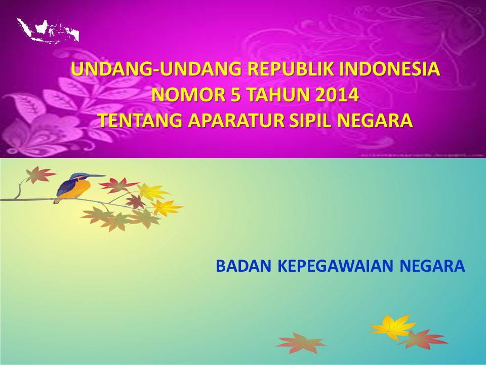 UNDANG-UNDANG REPUBLIK INDONESIA TENTANG APARATUR SIPIL NEGARA