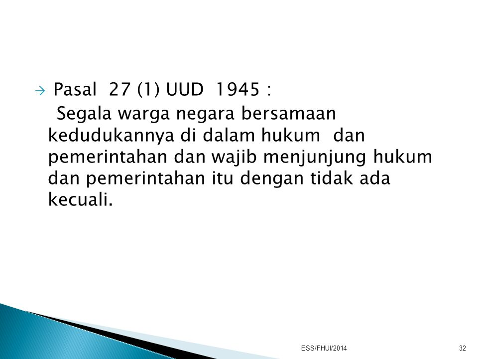 Pasal 27 (1) UUD 1945 :
