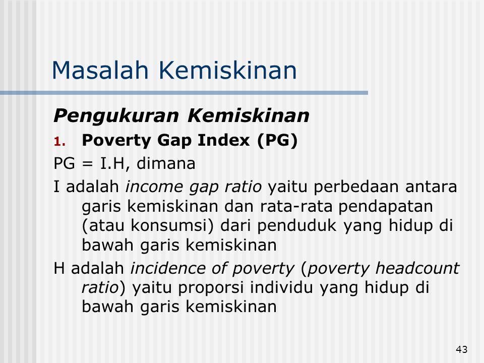 Masalah Kemiskinan Pengukuran Kemiskinan Poverty Gap Index (PG)