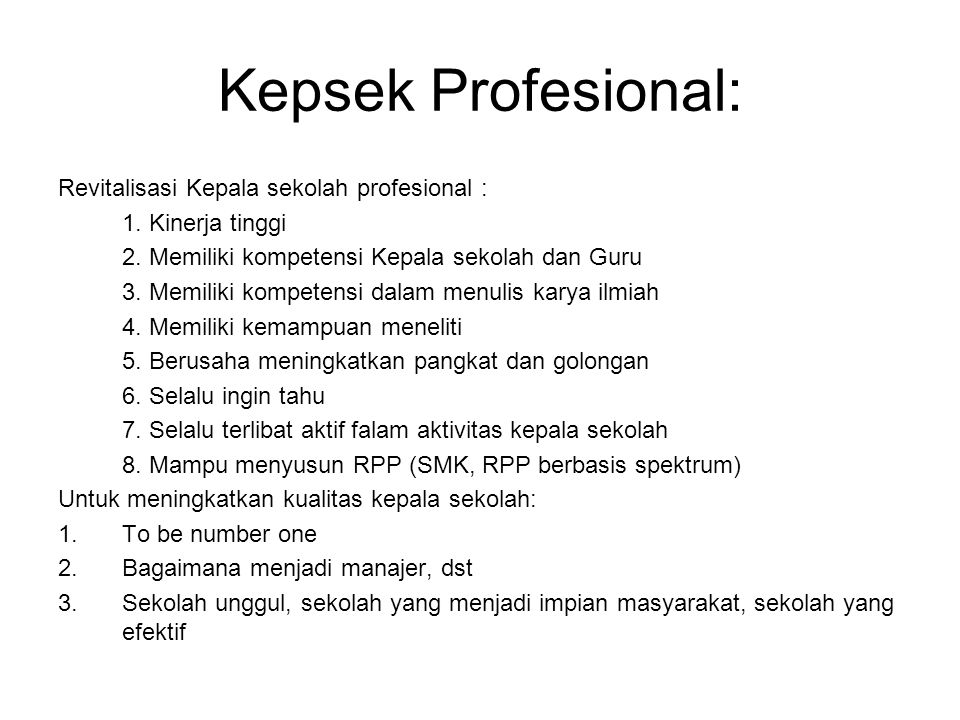 Kepsek Profesional: Revitalisasi Kepala sekolah profesional :