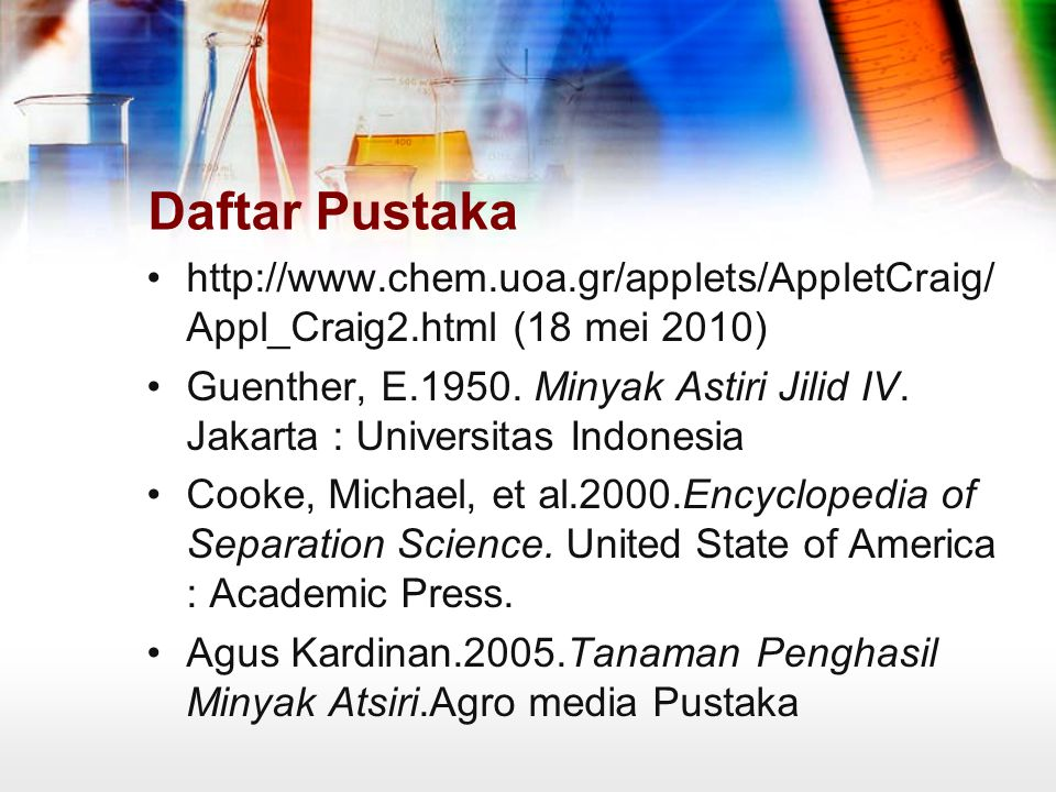 Daftar Pustaka http://www.chem.uoa.gr/applets/AppletCraig/Appl_Craig2.html (18 mei 2010)