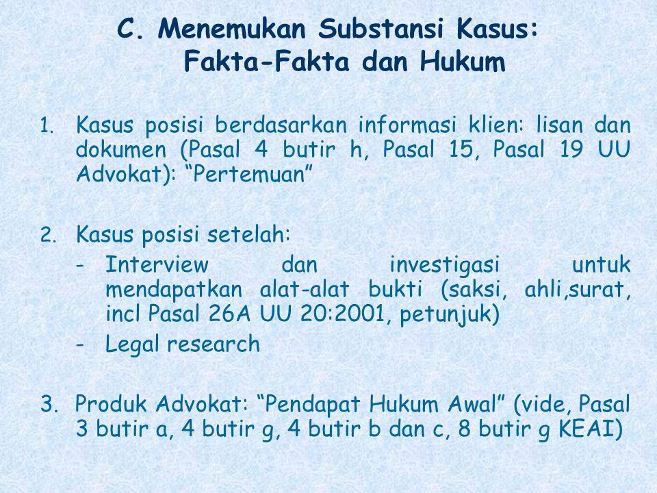 C. Menemukan Substansi Kasus: Fakta-Fakta dan Hukum