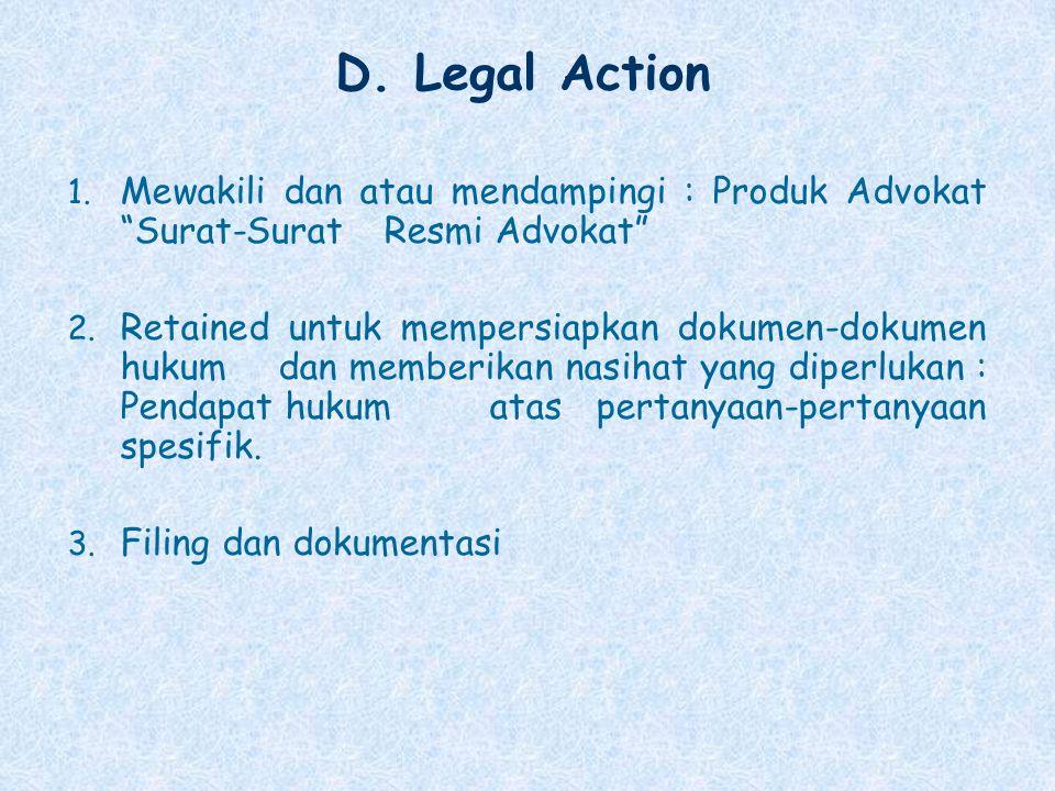 D. Legal Action Mewakili dan atau mendampingi : Produk Advokat Surat-Surat Resmi Advokat