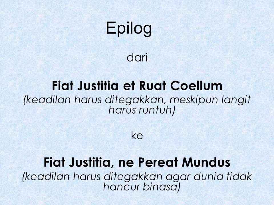 Fiat Justitia et Ruat Coellum Fiat Justitia, ne Pereat Mundus
