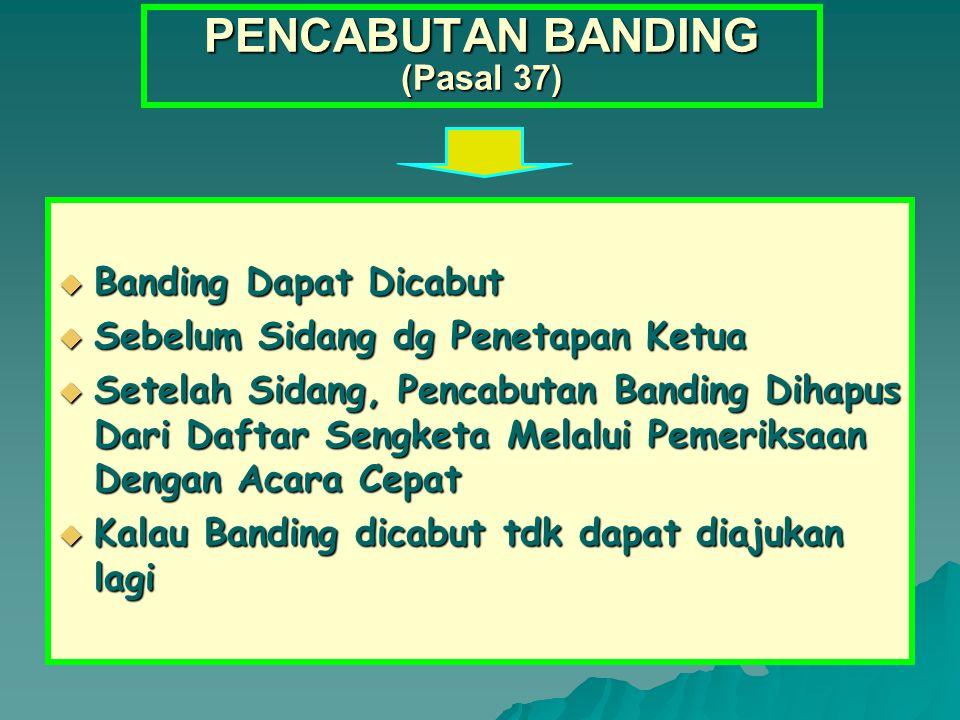 PENCABUTAN BANDING (Pasal 37)