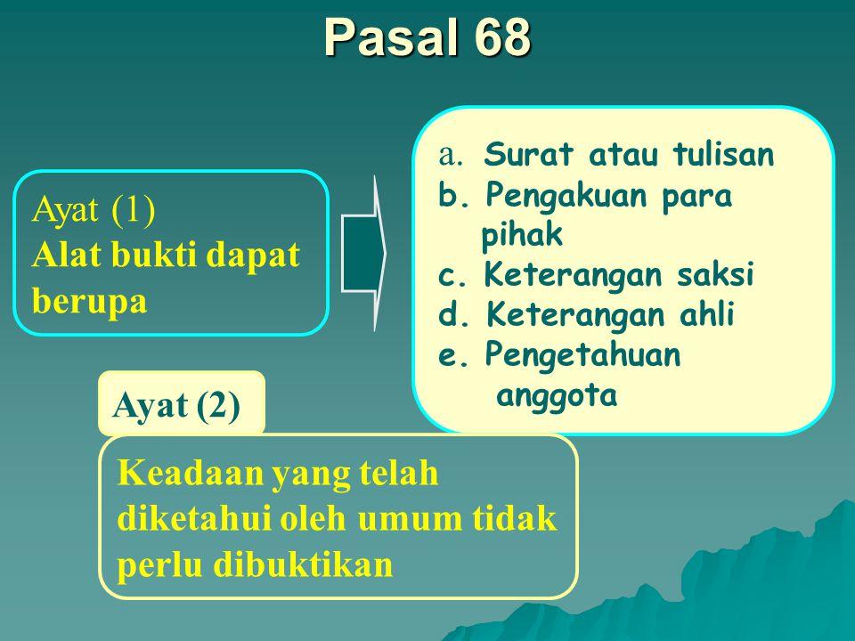 Pasal 68 a. Surat atau tulisan Ayat (1) Alat bukti dapat berupa