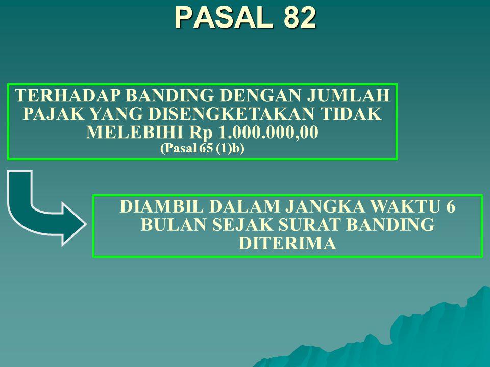 DIAMBIL DALAM JANGKA WAKTU 6 BULAN SEJAK SURAT BANDING DITERIMA