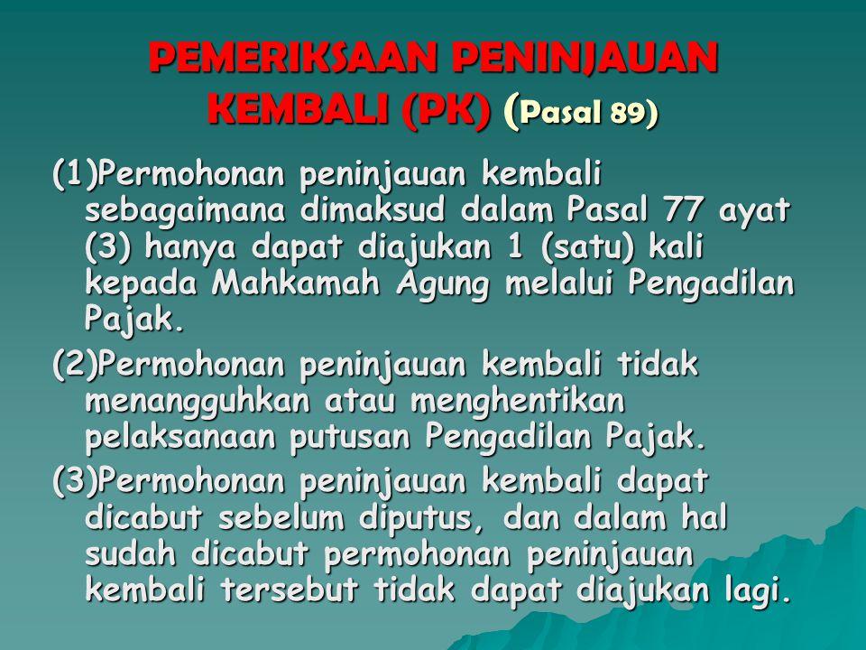 PEMERIKSAAN PENINJAUAN KEMBALI (PK) (Pasal 89)