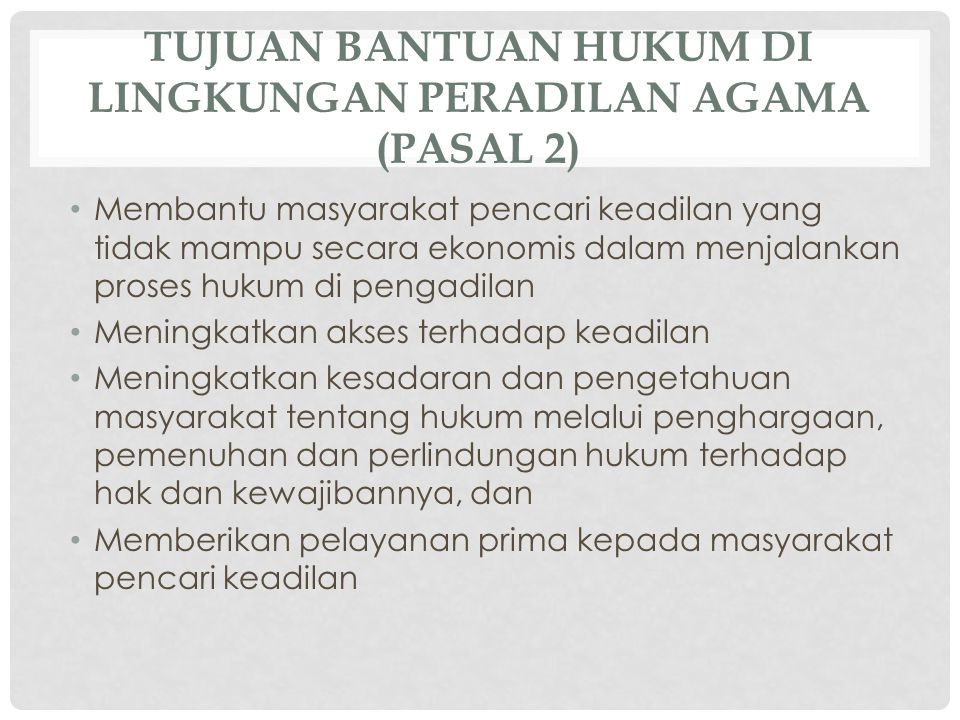 TUJUAN BANTUAN HUKUM DI LINGKUNGAN PERADILAN AGAMA (Pasal 2)