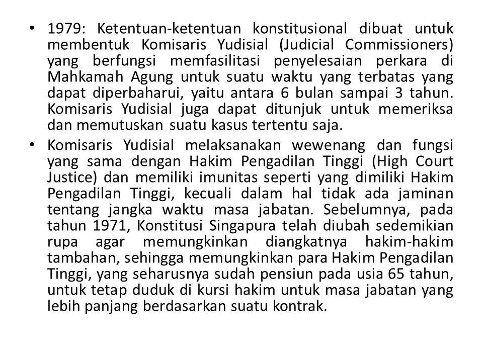 1979: Ketentuan-ketentuan konstitusional dibuat untuk membentuk Komisaris Yudisial (Judicial Commissioners) yang berfungsi memfasilitasi penyelesaian perkara di Mahkamah Agung untuk suatu waktu yang terbatas yang dapat diperbaharui, yaitu antara 6 bulan sampai 3 tahun. Komisaris Yudisial juga dapat ditunjuk untuk memeriksa dan memutuskan suatu kasus tertentu saja.
