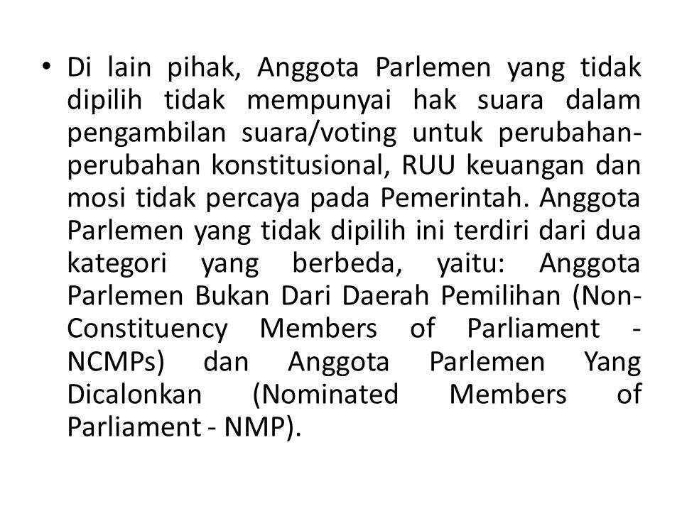 Di lain pihak, Anggota Parlemen yang tidak dipilih tidak mempunyai hak suara dalam pengambilan suara/voting untuk perubahan-perubahan konstitusional, RUU keuangan dan mosi tidak percaya pada Pemerintah.