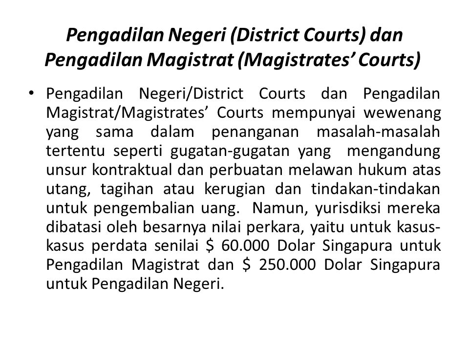 Pengadilan Negeri (District Courts) dan Pengadilan Magistrat (Magistrates' Courts)