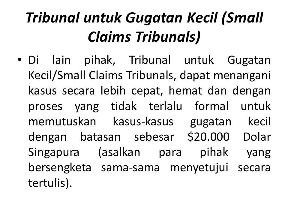 Tribunal untuk Gugatan Kecil (Small Claims Tribunals)