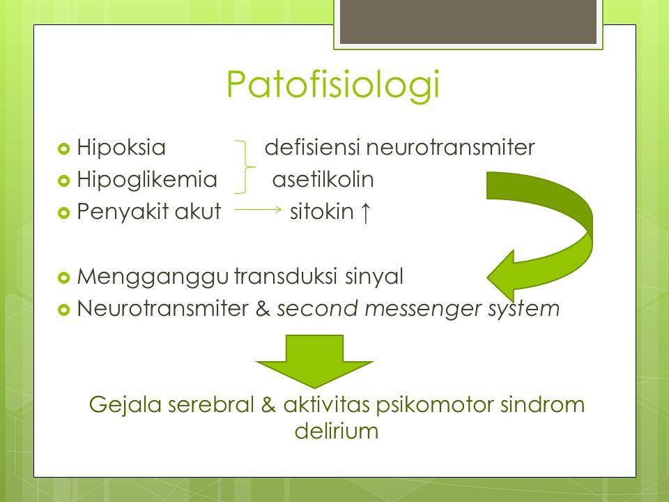 Gejala serebral & aktivitas psikomotor sindrom delirium