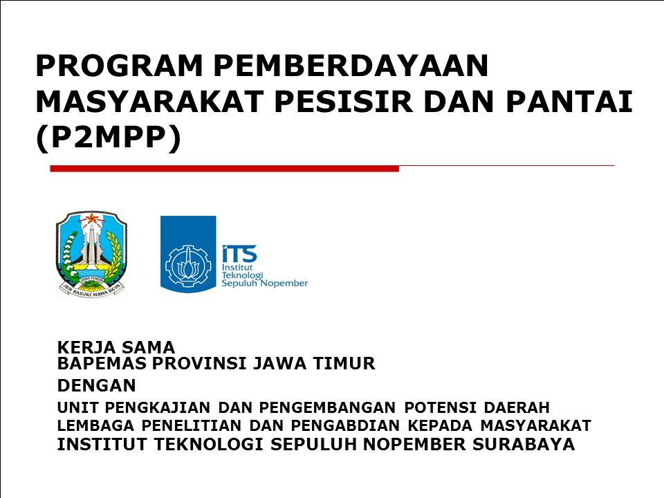 PROGRAM PEMBERDAYAAN MASYARAKAT PESISIR DAN PANTAI (P2MPP)