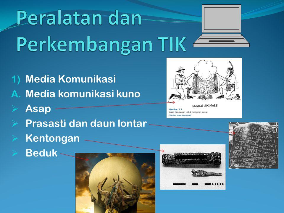 Peralatan dan Perkembangan TIK