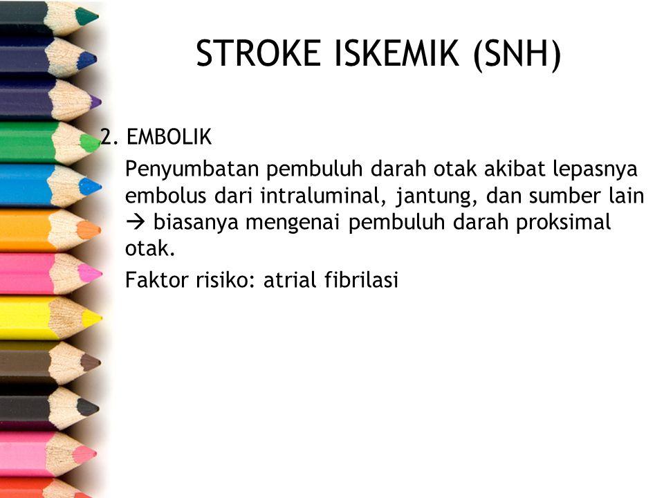 STROKE ISKEMIK (SNH) 2. EMBOLIK