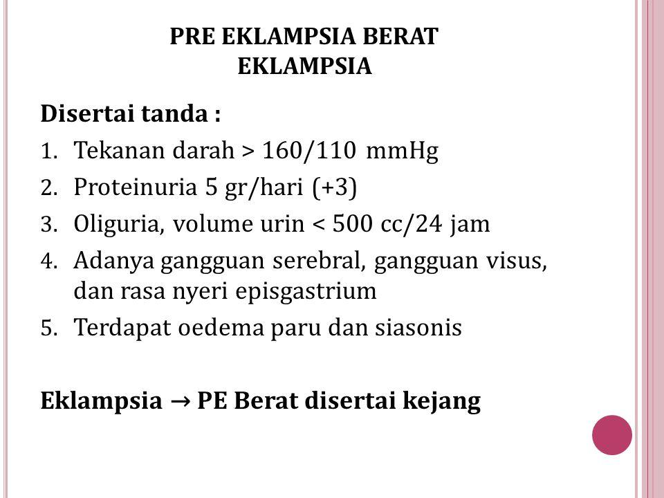 PRE EKLAMPSIA BERAT EKLAMPSIA
