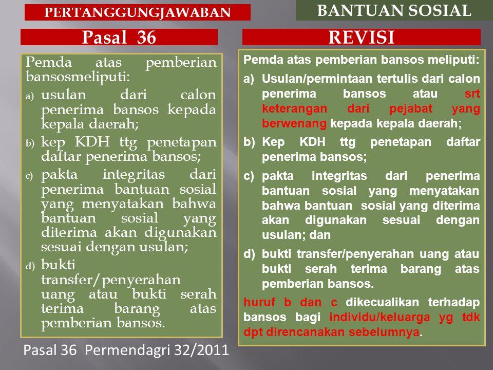 Pasal 36 REVISI BANTUAN SOSIAL Pasal 36 Permendagri 32/2011