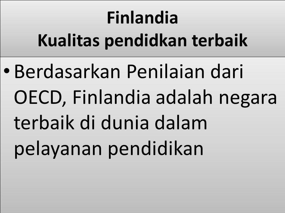 Finlandia Kualitas pendidkan terbaik
