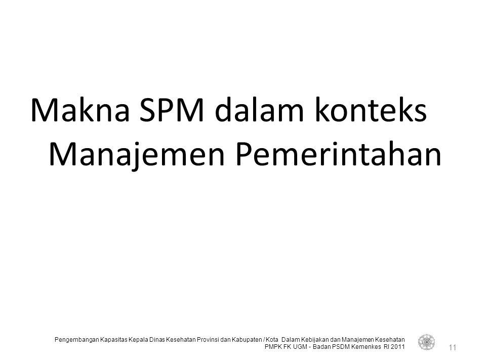 Makna SPM dalam konteks Manajemen Pemerintahan