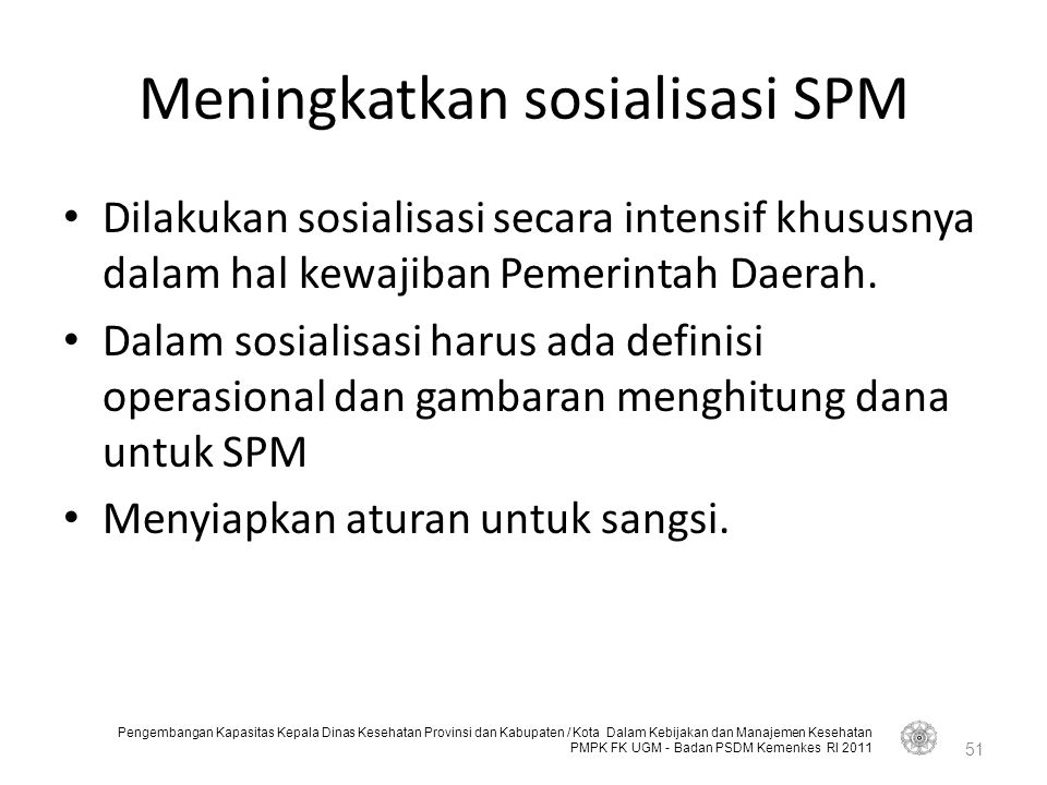 Meningkatkan sosialisasi SPM