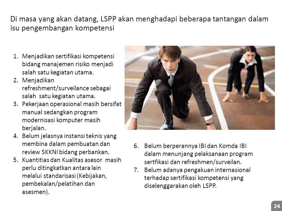 Di masa yang akan datang, LSPP akan menghadapi beberapa tantangan dalam isu pengembangan kompetensi