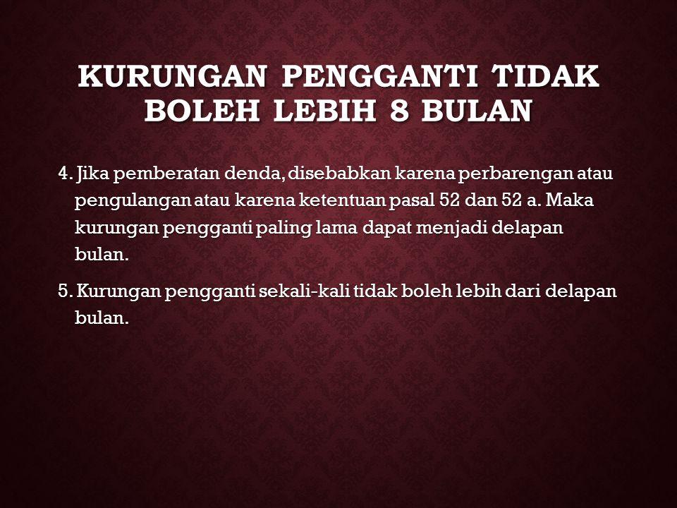 KURUNGAN PENGGANTI TIDAK BOLEH LEBIH 8 BULAN