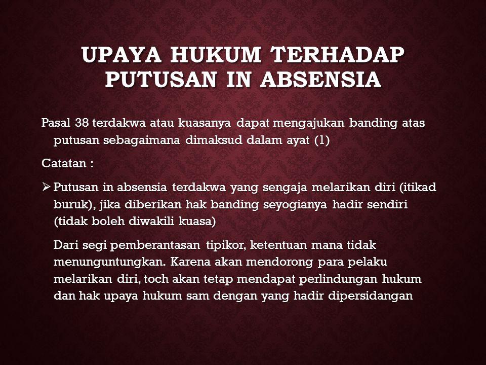 UPAYA HUKUM TERHADAP PUTUSAN IN ABSENSIA