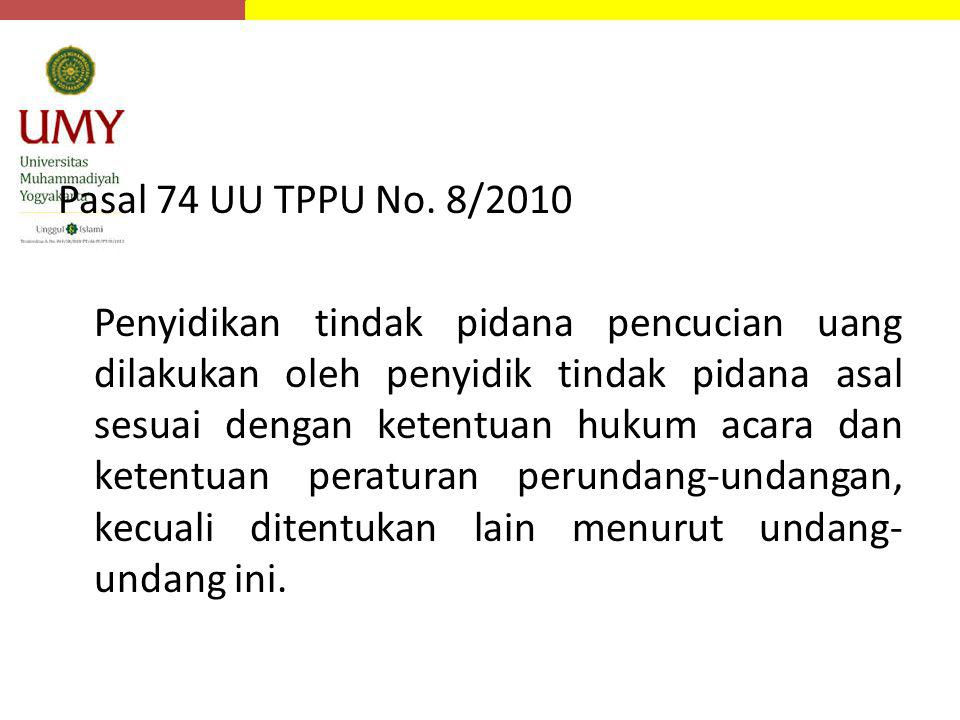 Pasal 74 UU TPPU No. 8/2010