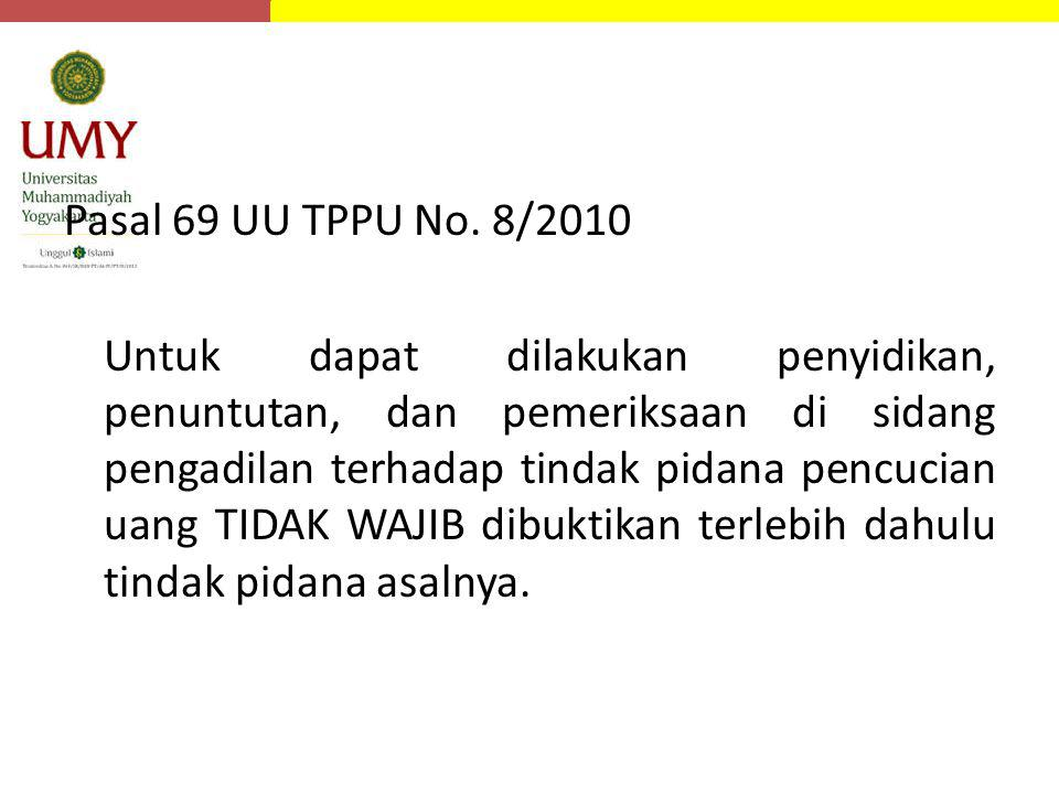 Pasal 69 UU TPPU No. 8/2010