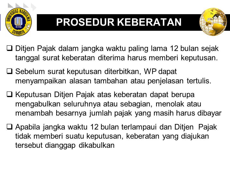 PROSEDUR KEBERATAN Ditjen Pajak dalam jangka waktu paling lama 12 bulan sejak tanggal surat keberatan diterima harus memberi keputusan.
