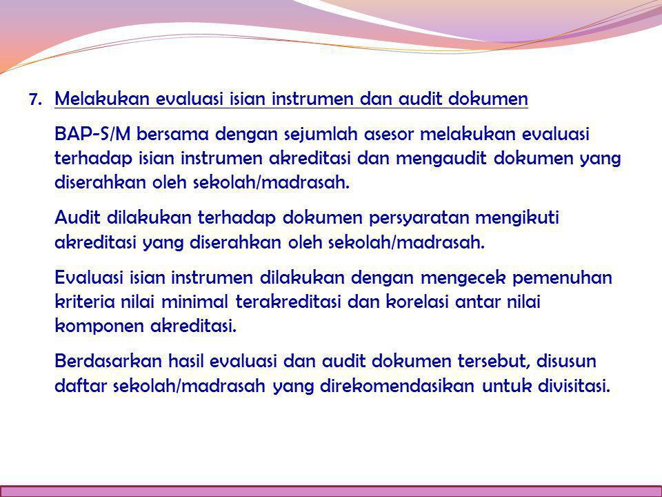 Melakukan evaluasi isian instrumen dan audit dokumen