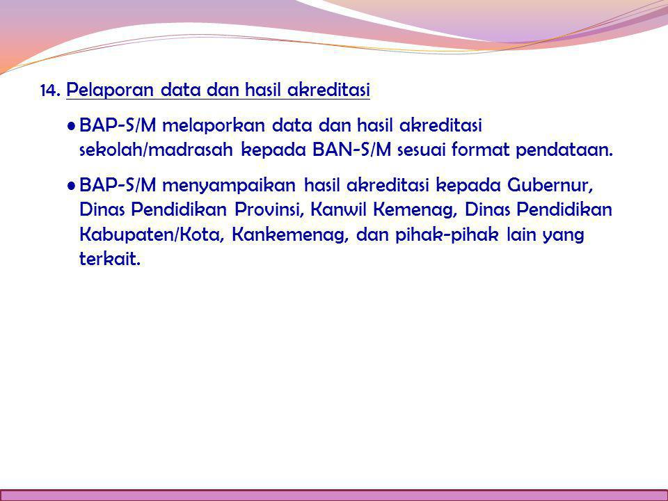 14. Pelaporan data dan hasil akreditasi