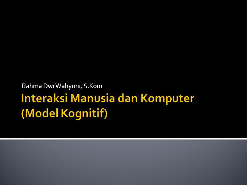 Interaksi Manusia dan Komputer (Model Kognitif)