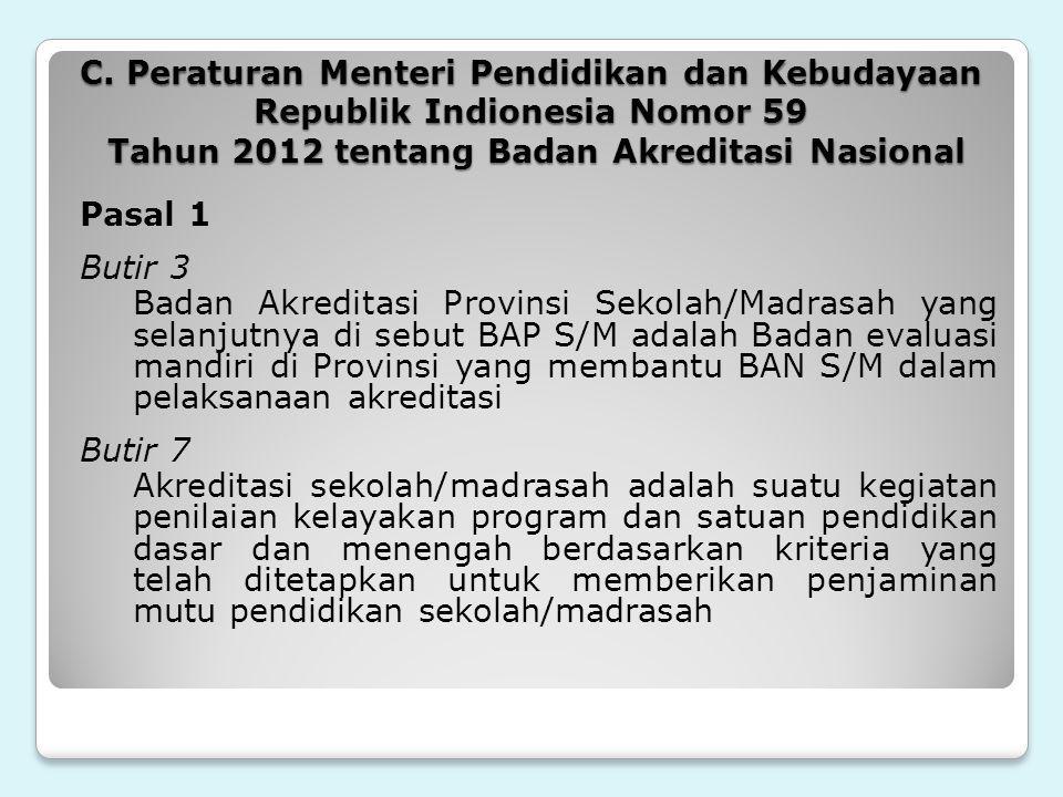 C. Peraturan Menteri Pendidikan dan Kebudayaan Republik Indionesia Nomor 59 Tahun 2012 tentang Badan Akreditasi Nasional