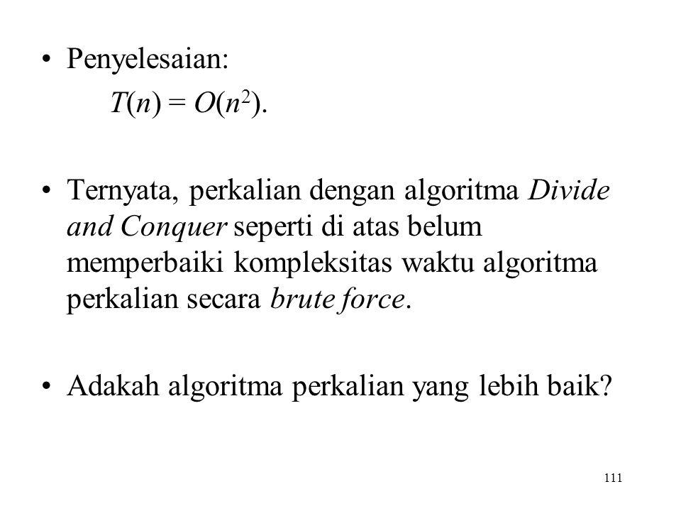 Penyelesaian: T(n) = O(n2).
